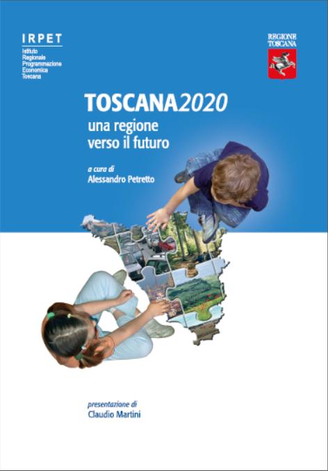 Toscana 2020. Una regione verso il futuro