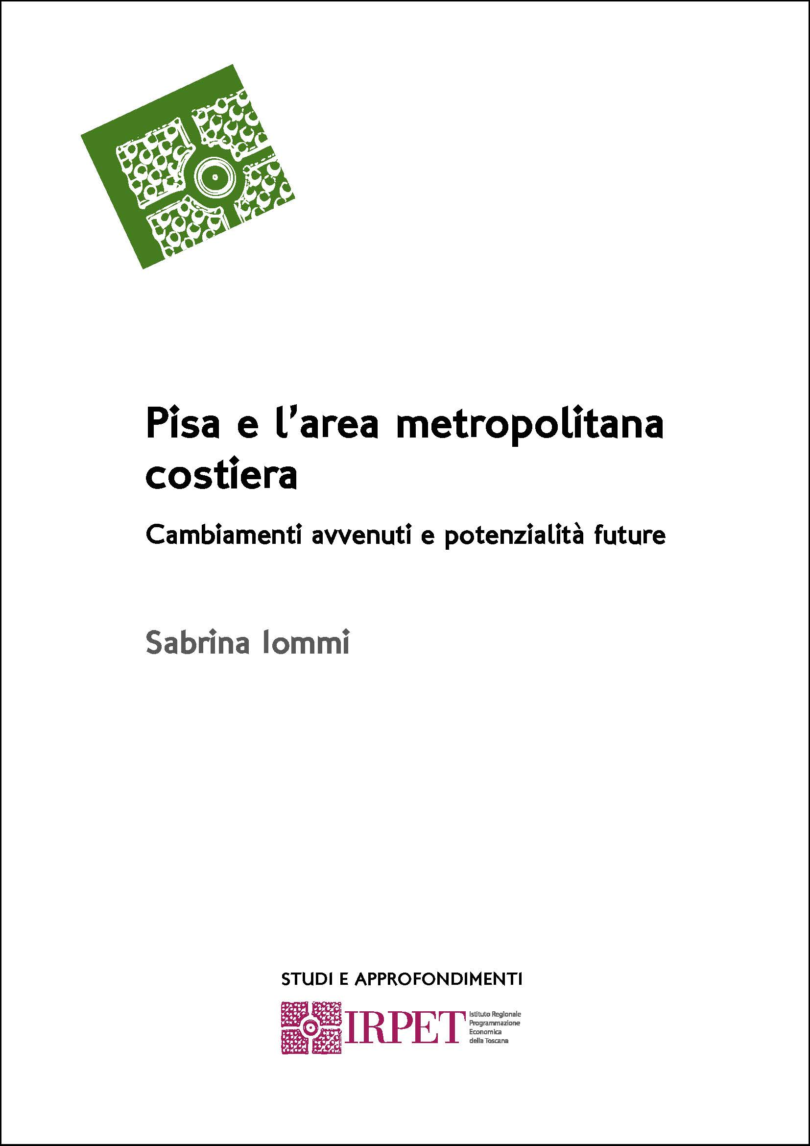 Pisa e l'area metropolitana costiera Cambiamenti avvenuti e potenzialità future Sabrina Iommi